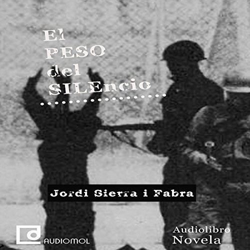 El peso del silencio [The Weight of Silence] audiobook cover art