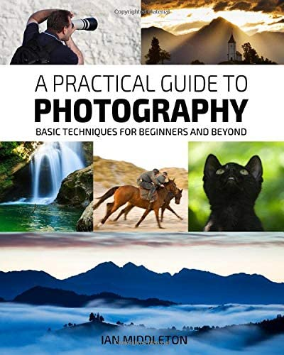 A Practical Guide to Photography Basic Techniques for Beginners and Beyond product image