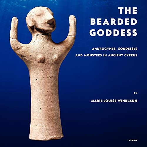 The Bearded Goddess: Androgynes, goddesses and monsters in ancient Cyprus