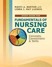 Study Guide for Fundamentals of Nursing Care: Concepts, Connections & Skills (DavisPlus)