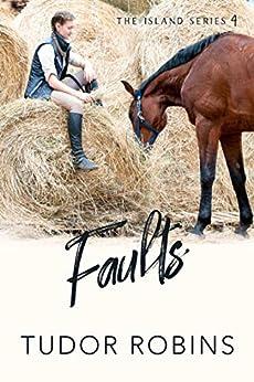 Faults (Island Series Book 4) by [Tudor Robins]