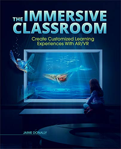 The Immersive Classroom: Create Customized Learning Experiences with Ar/VR