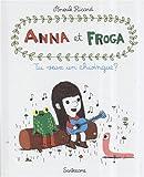 Anna et Froga, Tome 1 - Tu veux un chwingue ?