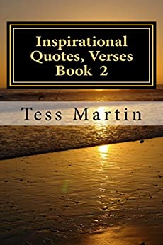 Inspirational Quotes , Verses .Book 2 by [Tess Martin]