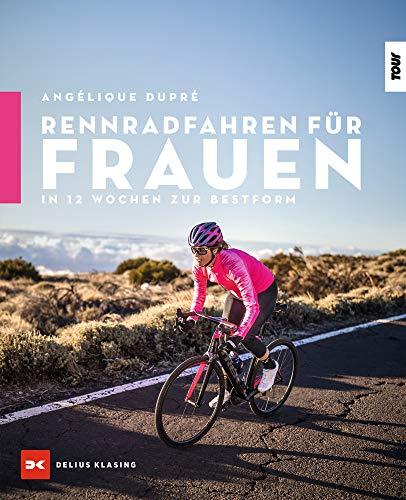 Rennradfahren für Frauen: In 12 Wochen zur Bestform