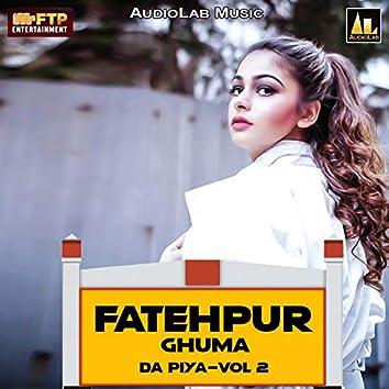 Fatehpur Ghuma Da Piya, Vol. 2