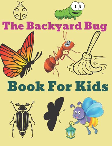 The Backyard Bug Book For Kids: National Nature Geographic Animals Insects Outdoor