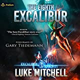 The Eighth Excalibur: Excalibur Knights, Book 1