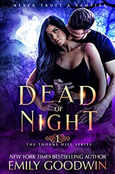 Dead of Night (A vampire and witch paranormal romance) (The Thorne Hill Series Book 1) by [Emily Goodwin]