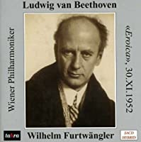 ベートーヴェン:交響曲 第3番 変ホ長調 Op.55 「英雄」 (Ludwig van Beethoven: Eroica, 30.XI.1952 / Wilhelm Furtwangler, Wiener Philharmoniker) [SACD Hybrid] [MONO] [輸入盤]