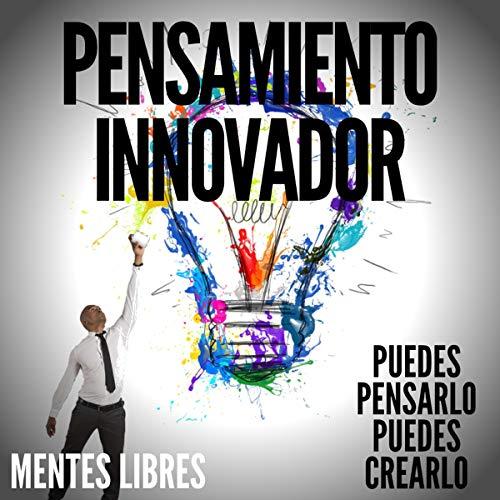 Pensamiento Innovador [Innovative Thinking] cover art