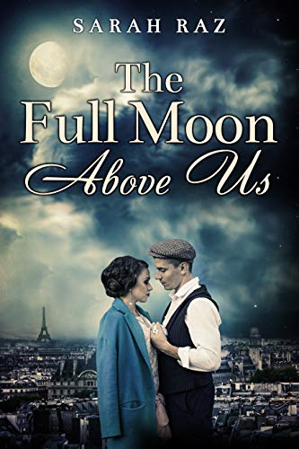 The Full Moon Above Us: A Historical Novel Based On a True Story