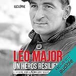 Couverture de Léo Major, un héros résilient