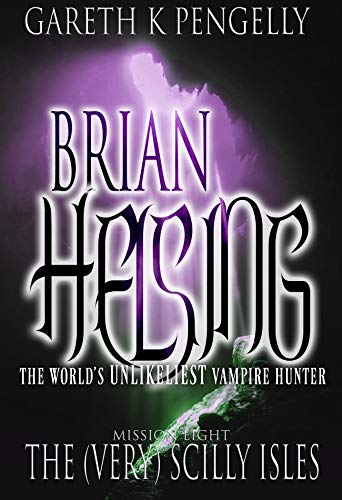 Brian Helsing: The World's Unlikeliest Vampire Hunter: Mission #8: The (Very) Scilly Isles
