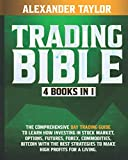 Trading Bible: 4 Books In 1: Day Trading Guide to Learn...