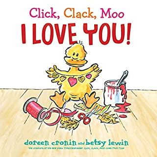 Click, Clack, Moo I Love You!                   By:                                                                                                                                 Doreen Cronin                               Narrated by:                                                                                                                                 Maurice England                      Length: 6 mins     Not rated yet     Overall 0.0