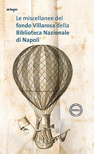 Le miscellanee del fondo Villarosa della Biblioteca Nazionale di Napoli. Vita sociale e civile nella Napoli del Settecento