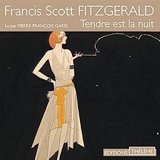 Tendre est la nuit                   De :                                                                                                                                 Francis Scott Fitzgerald                               Lu par :                                                                                                                                 Pierre-François Garel                      Durée : 13 h et 38 min     6 notations     Global 3,8