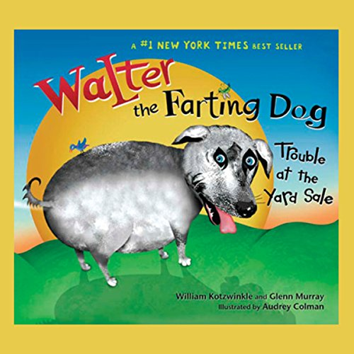 Walter the Farting Dog: Trouble At the Yard Sale cover art