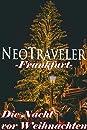 Neo Traveler-Frankfurt-ドイツのクリスマス・フランクフルト編