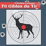 70 Cibles de Tir: 6 modèles d'animaux | 21 cm x 21 cm | Cible noir et blanc | armes à feu, airsoft, tir au plomb, arbalète |