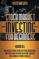 Stock Market Investing for Beginners: 4 Books in 1: How to Create Passive Income with the Beginners Guides and a Crash Course Including Day, Options, Swing and Forex Trading Best Proven Strategies