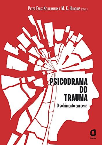 Psicodrama do trauma: O sofrimento em cena