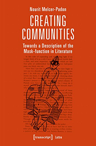 Creating Communities: Towards a Description of the Mask-function in Literature (Lettre) (English Edition)