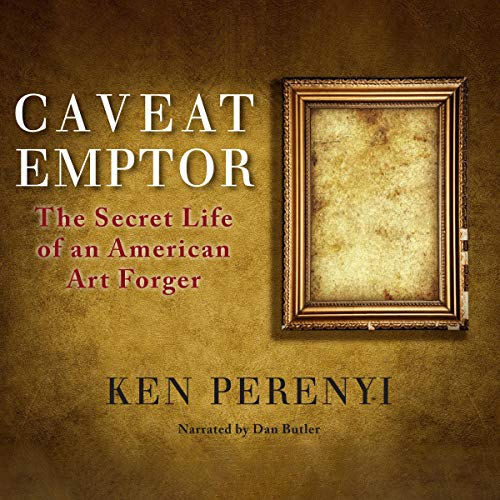 Caveat Emptor: The Secret Life of an American Art Forger cover art