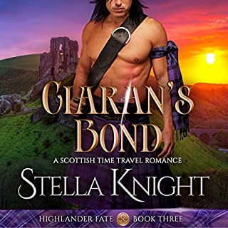 Ciaran's Bond     A Scottish Time Travel Romance (Highlander Fate, Book 3)              By:                                                                                                                                 Stella Knight                               Narrated by:                                                                                                                                 Liisa Ivary                      Length: 4 hrs and 49 mins     Not rated yet     Overall 0.0