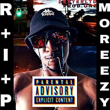R.I.P MOREEZY