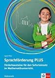 Sprachförderung PLUS Mathematik: Förderbausteine für den Soforteinsatz im Mathematikunterricht