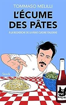 L'écume des pâtes : À la recherche la vraie cuisine italienne (La cosmopolite) par [Tommaso Melilli]