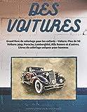 Grand livre de coloriage pour les enfants - Voiture. Plus de 50 Voiture: Jeep, Porsche, Lamborghini, Alfa Romeo et d'autres. Livres de coloriage uniques pour hommes