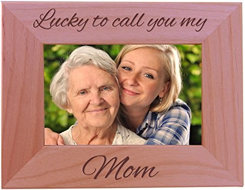Lucky to Call You My Mom Natural Alder Wood Engraved Tabletop/Hanging 4x6 Photo Picture Frame
