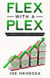 Flex With A Plex: An Introduction To Investing In Real Estate
