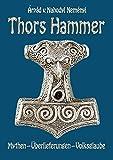 Thors Hammer: Mythen, Überlieferungen, Volksglaube