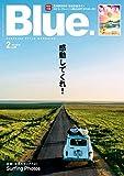 Blue. (ブルー) 2021年2月号 No.86 [雑誌]