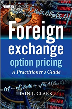 Foreign Exchange Option Pricing: A Practitioner's Guide (The Wiley Finance Series Book 626) (English Edition)