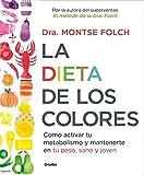 La dieta de los colores: Cómo activar tu metabolismo y mantenerte en tu peso, sano y joven (Autoayuda y superación)