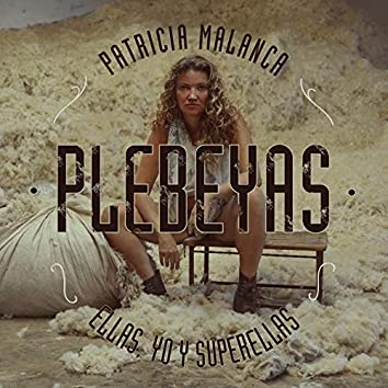 Plebeyas (Ellas, Yo y Superellas)