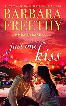 Just One Kiss (Whisper Lake Book 4) by [Barbara Freethy]