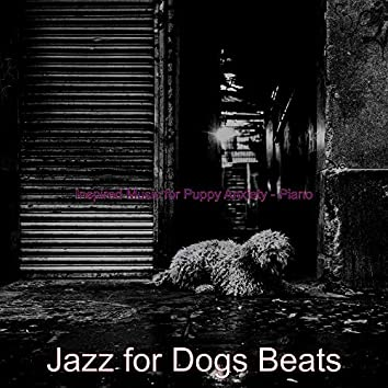 Inspired Music for Puppy Anxiety - Piano