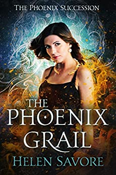 The Phoenix Grail (The Phoenix Succession Book 1) by [Helen Savore]