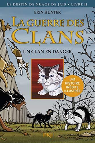 La guerre des Clans version illustrée, cycle II - tome 01 : un clan menacé (2)