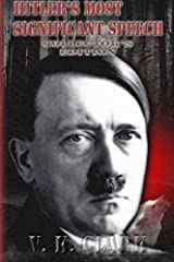 Hitler's Most Significant Speech: Collector's Edition (Limited Collector's Edition) (Volume 1) by V K. Clark (2015-01-17) Mass Market Paperback