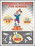 Fussball Malbuch für Kinder: Fußballer, Spiel, Fans, Fußballschuhe in Farbe (Geschenk für Kinder)