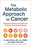 Best Cancer Books - The Metabolic Approach to Cancer: Integrating Deep Nutrition Review