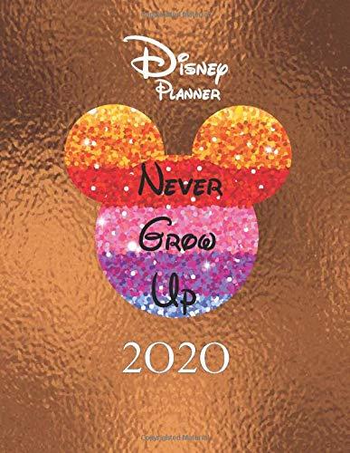 Disney Planner 2020: Never Grow Up Walt Disney World Planner Daily Organizer Planner Travel for Kids Gold Cover
