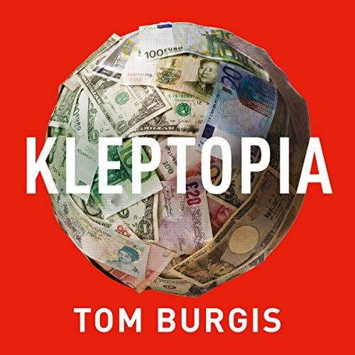 Kleptopia: How Dirty Money Is Conquering the World Titelbild